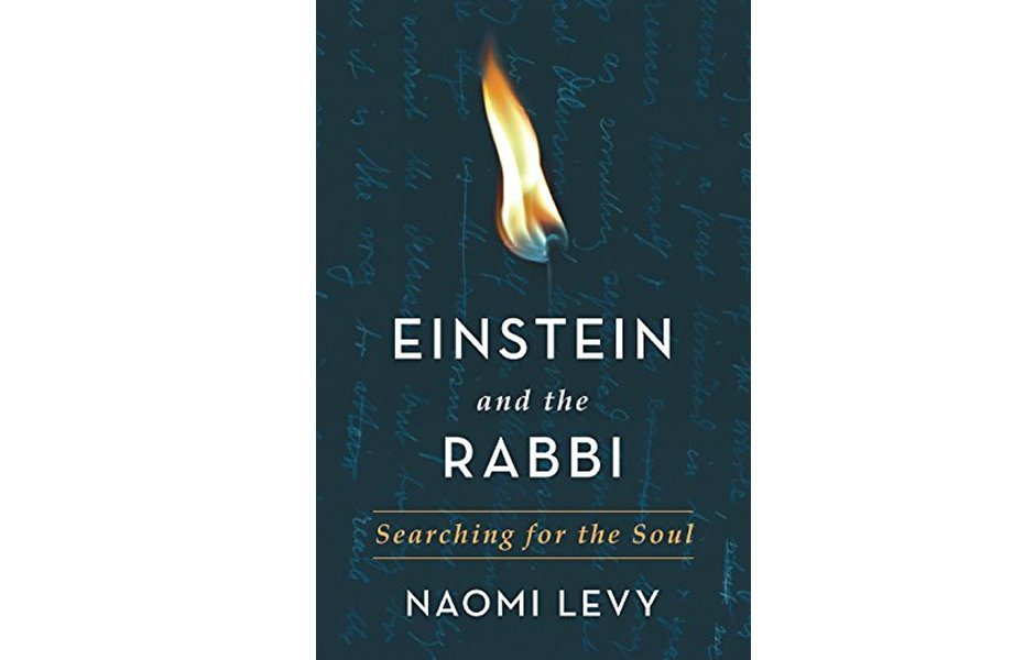 Einstein and the Rabbi by Rabbi Naomi Levy
