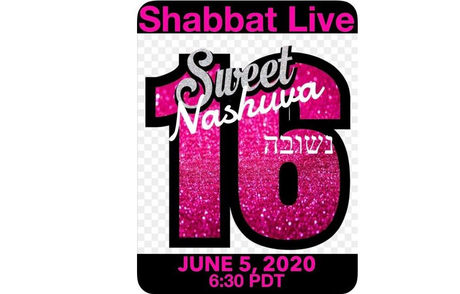 Nashuva's Sweet 16th Birthday Shabbat Live